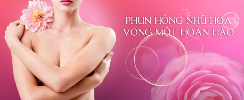 Top 10 địa chỉ làm hồng nhũ hoa uy tín nhất tại Hà Nội