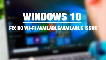 Top 10 Cách khắc phục lỗi Wi-Fi trên máy tính Windows 10